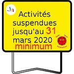 Panneau de signalisation indiquant la suspension des activités jusqu'au 31 mars minimum