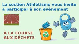 """le logo de la section athlétisme assorti du message d'invitation à l'évènement """"à la course aux déchets"""""""